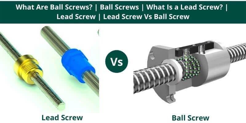 Lead Screw Vs Ball Screw