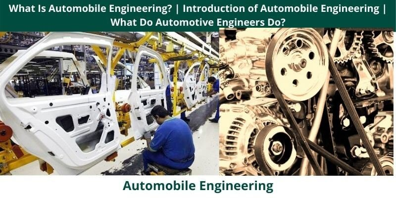 What Is Automobile Engineering Introduction of Automobile Engineering