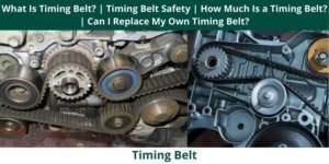 What Is Timing Belt Timing Belt Safety How Much Is a Timing Belt Can I Replace My Own Timing Belt .