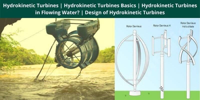 Hydrokinetic Turbines Hydrokinetic Turbines Basics Hydrokinetic Turbines in Flowing Water Design of Hydrokinetic Turbines